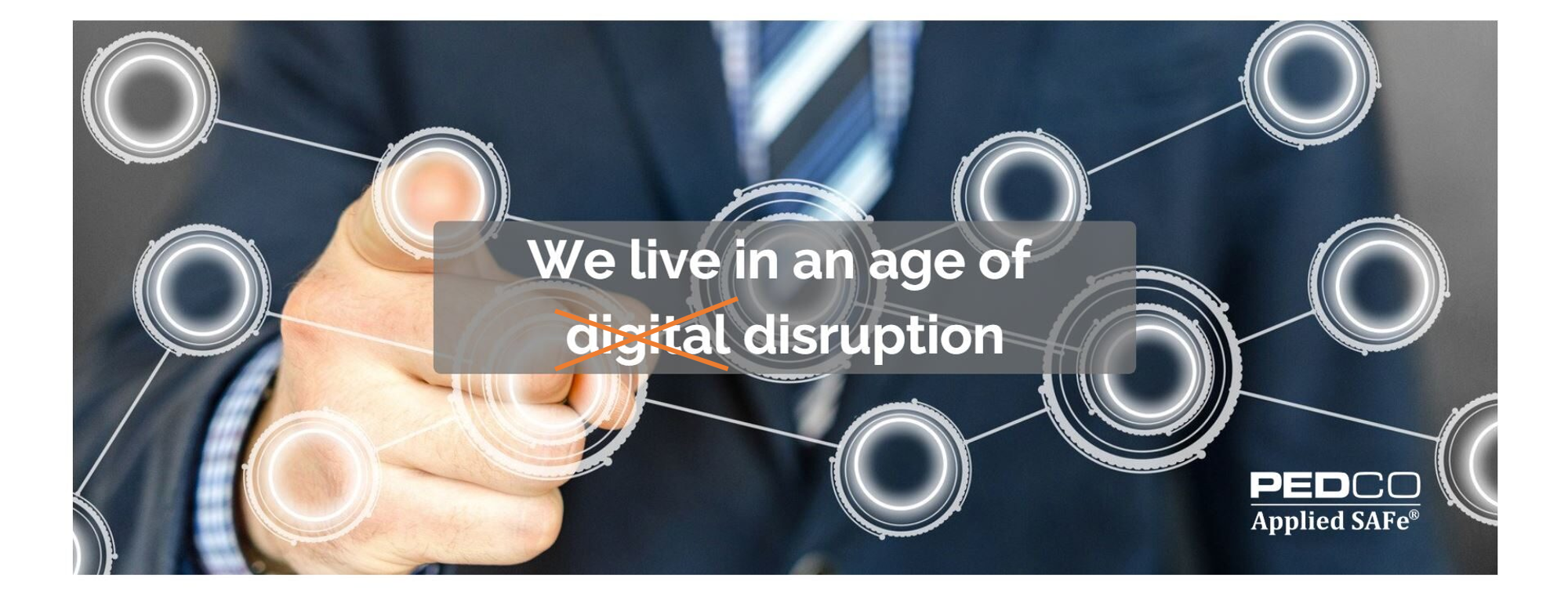 We live in an age of disruption