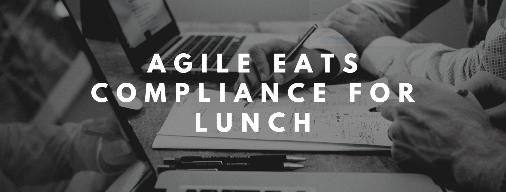 Agile Eats Compliance for Lunch